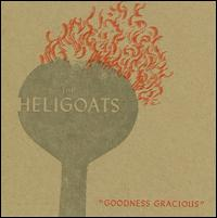 heligoats' goodness gracious