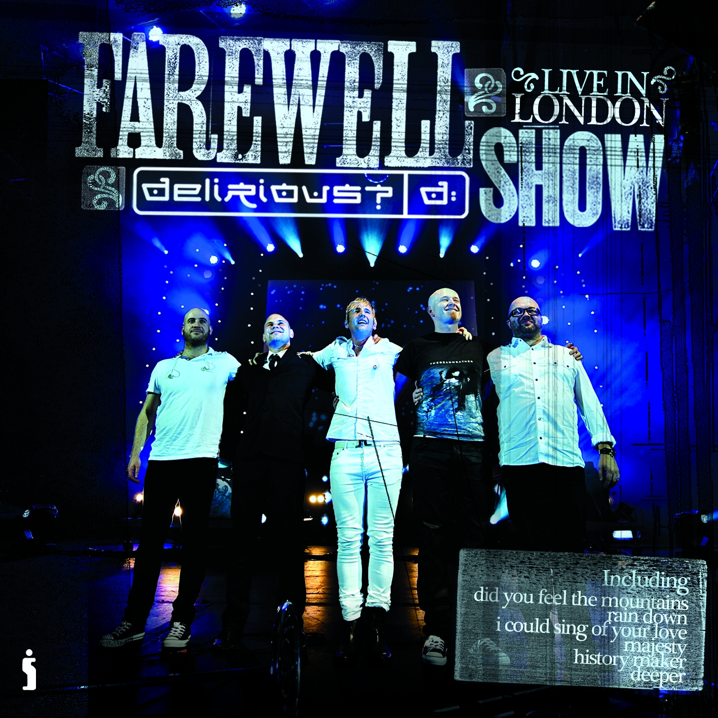 ... -time Delirious? Fan: Farewell Show: Live in London on CD/DVD/Blu Ray